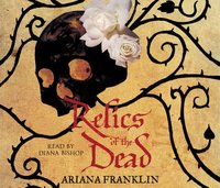 Relics of the Dead - Ariana Franklin - audiobook