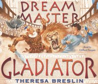 Dream Master: Gladiator - Theresa Breslin - audiobook