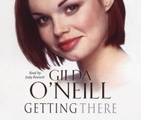 Getting There - Gilda O'Neill - audiobook