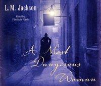 Most Dangerous Woman - L M Jackson - audiobook