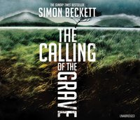 Calling of the Grave - Simon Beckett - audiobook