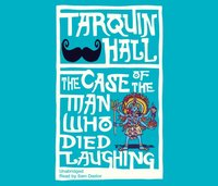 Case of the Man who Died Laughing - Tarquin Hall - audiobook