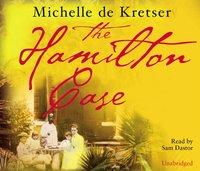 Hamilton Case - Michelle de Kretser - audiobook