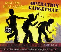 Operation Gadgetman! - Malorie Blackman - audiobook
