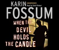 When the Devil Holds the Candle - Karin Fossum - audiobook