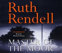 Master Of The Moor - Ruth Rendell - audiobook