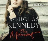 Moment - Douglas Kennedy - audiobook