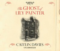 Ghost of Lily Painter - Caitlin Davies - audiobook