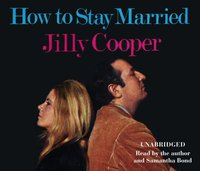 How To Stay Married - Jilly Cooper - audiobook