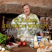 History of English Food - Clarissa Dickson Wright - audiobook