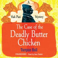 Case of the Deadly Butter Chicken - Tarquin Hall - audiobook