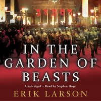 In The Garden of Beasts - Erik Larson - audiobook