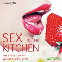 Wicked Words: Sex In The Kitchen - Opracowanie zbiorowe - audiobook