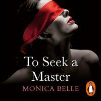 To Seek a Master - Monica Belle - audiobook
