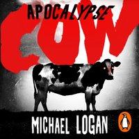 Apocalypse Cow - Michael Logan - audiobook