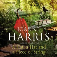 Cat, a Hat, and a Piece of String - Joanne Harris - audiobook