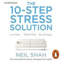 10-Step Stress Solution - Neil Shah - audiobook