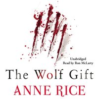 Wolf Gift - Anne Rice - audiobook