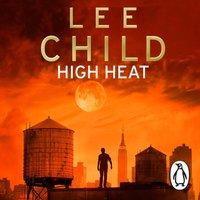 High Heat: (A Jack Reacher Novella) - Lee Child - audiobook