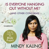 Is Everyone Hanging Out Without Me? - Mindy Kaling - audiobook