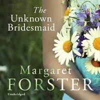 Unknown Bridesmaid - Margaret Forster - audiobook