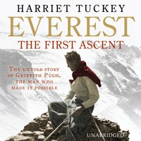 Everest - The First Ascent - Harriet Tuckey - audiobook