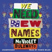 We Need New Names - NoViolet Bulawayo - audiobook