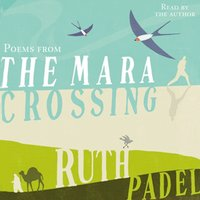 Poems from The Mara Crossing - Ruth Padel - audiobook
