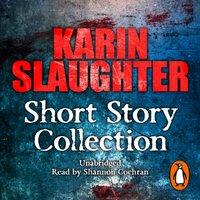 Karin Slaughter: Short Story Collection - Karin Slaughter - audiobook