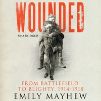 Wounded - Emily Mayhew - audiobook