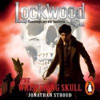 Lockwood & Co: The Whispering Skull - Jonathan Stroud - audiobook