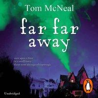 Far Far Away - Tom McNeal - audiobook