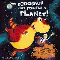 Dinosaur That Pooped A Planet! - Tom Fletcher - audiobook