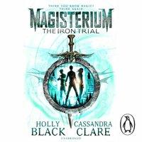 Magisterium: The Iron Trial - Cassandra Clare - audiobook