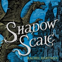 Shadow Scale - Rachel Hartman - audiobook