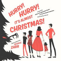 Hurry! Hurry! It's Almost Christmas! - George Zarr - audiobook