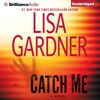 Catch Me - Lisa Gardner - audiobook