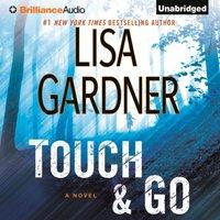 Touch & Go - Lisa Gardner - audiobook