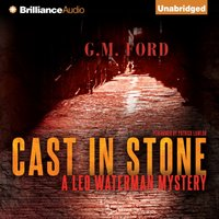 Cast in Stone - G. M. Ford - audiobook