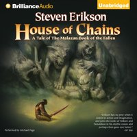 House of Chains - Steven Erikson - audiobook