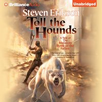 Toll the Hounds - Steven Erikson - audiobook