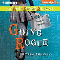 Going Rogue - Robin Benway - audiobook