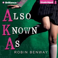 Also Known As - Robin Benway - audiobook