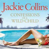 Confessions of a Wild Child - Jackie Collins - audiobook