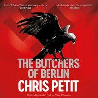 Butchers of Berlin - Chris Petit - audiobook