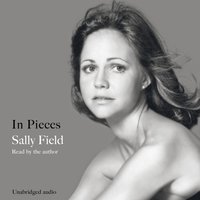 In Pieces - Sally Field - audiobook