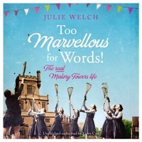 Too Marvellous For Words - Julie Welch - audiobook