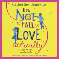 How Not to Fall in Love, Actually - Catherine Bennetto - audiobook