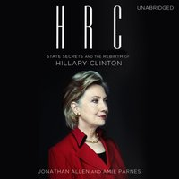 HRC: State Secrets and the Rebirth of Hillary Clinton - Jonathan Allen - audiobook