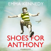 Shoes for Anthony - Emma Kennedy - audiobook